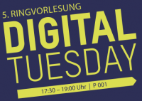 Ringvorlesung: DIGITAL TUESDAY