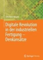 Digitale Revolution in der industriellen Fertigung – Denkansätze
