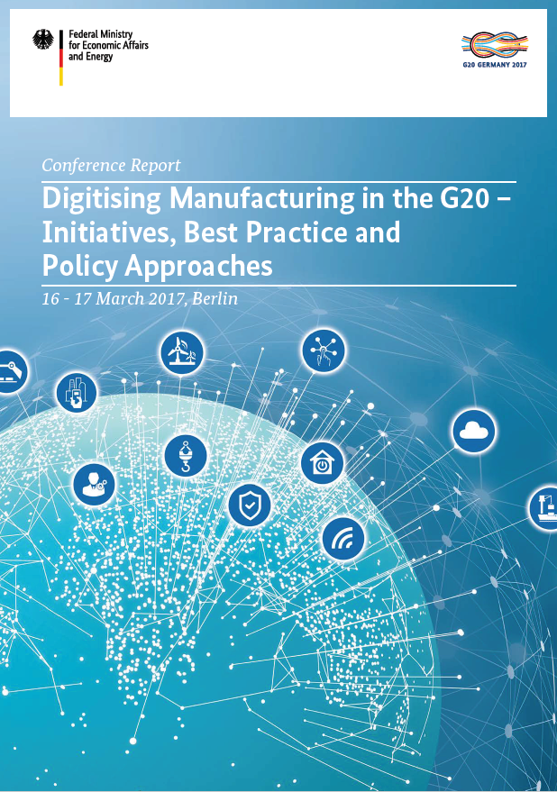 Digitising Manufacturing in the G20 – Initiatives, Best Practice and Policy Approaches